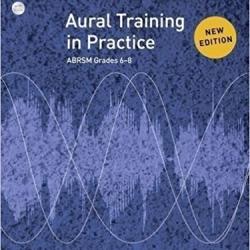 ABRSM Grade 6-8 – Aural Training in Practice